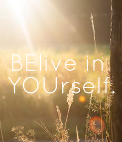 Poster: BElive in  YOUrself.