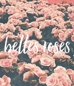 Poster: belles roses