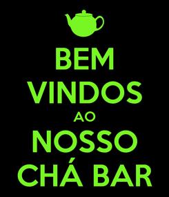 Poster: BEM VINDOS AO NOSSO CHÁ BAR