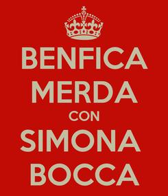 Poster: BENFICA MERDA CON SIMONA  BOCCA