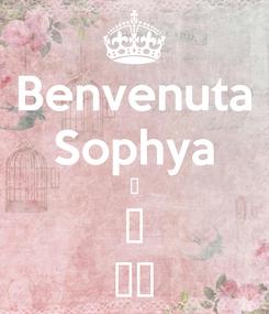 Poster: Benvenuta Sophya 😍 🎀 ❤️