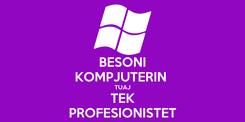 Poster: BESONI KOMPJUTERIN  TUAJ TEK PROFESIONISTET