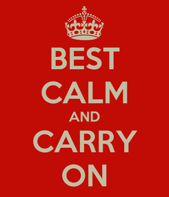 Poster: BEST CALM AND CARRY ON