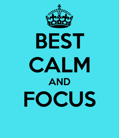 Poster: BEST CALM AND FOCUS