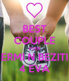 Poster: BEST COUPLE EVER ERMI N BEZITI 4 EVA