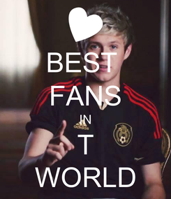 Poster: BEST  FANS IN T WORLD
