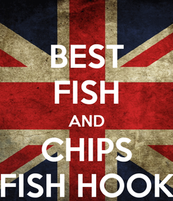 Poster: BEST FISH AND CHIPS FISH HOOK