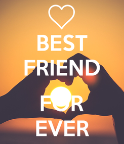 Poster: BEST FRIEND  FOR EVER