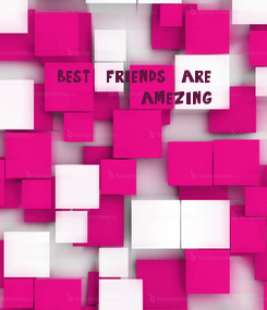 Poster: best  friends  are            amezing