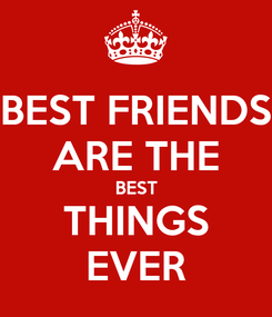 Poster: BEST FRIENDS ARE THE BEST THINGS EVER