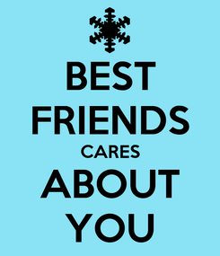 Poster: BEST FRIENDS CARES ABOUT YOU