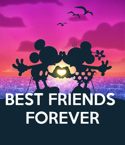 Poster:    BEST FRIENDS  FOREVER