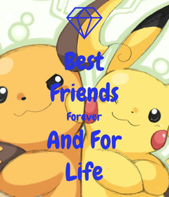 Poster: Best Friends Forever And For Life