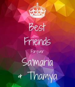 Poster: Best Friends Forever Sa'maria & Thamya