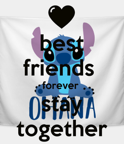 Poster: best friends  forever  stay together