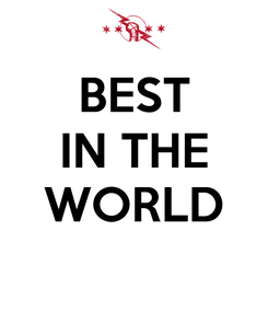Poster: BEST IN THE  WORLD