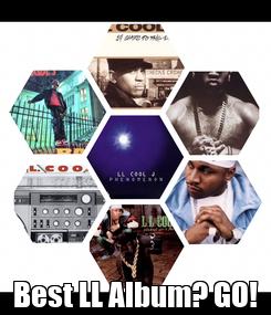 Poster:  Best LL Album? GO!