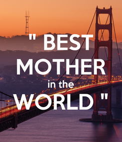 """Poster: """" BEST MOTHER in the WORLD """""""