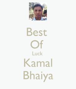 Poster: Best  Of  Luck  Kamal Bhaiya