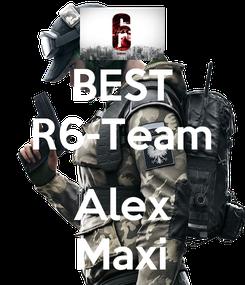 Poster: BEST R6-Team  Alex Maxi