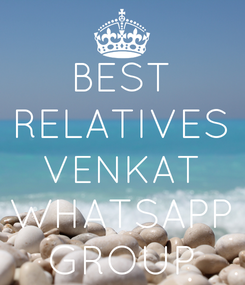 Poster: BEST RELATIVES VENKAT WHATSAPP GROUP