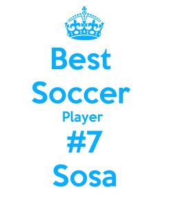 Poster: Best  Soccer  Player  #7 Sosa