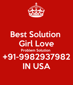 Poster: Best Solution  Girl Love Problem Solution  +91-9982937982 IN USA