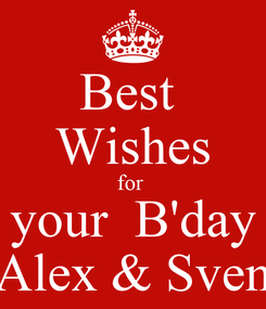 Poster: Best  Wishes for  your  B'day Alex & Sven