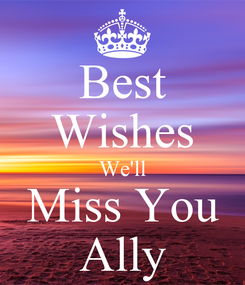 Poster: Best Wishes We'll Miss You Ally