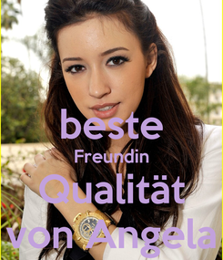 Poster:  beste Freundin Qualität von Angela