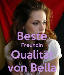 Poster:  Beste Freundin Qualität von Bella