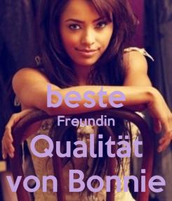Poster:  beste Freundin Qualität von Bonnie