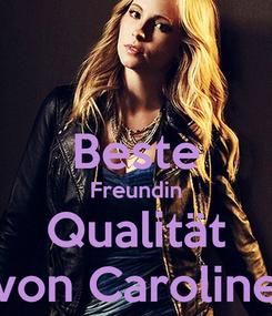 Poster:  Beste Freundin Qualität von Caroline