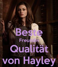 Poster:  Beste Freundin Qualität von Hayley