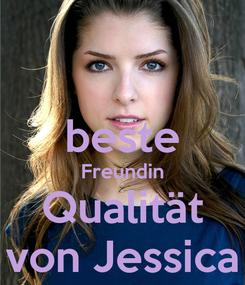 Poster:  beste Freundin Qualität von Jessica