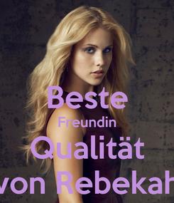 Poster:  Beste Freundin Qualität von Rebekah