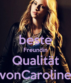 Poster:  beste Freundin Qualität vonCaroline