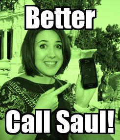 Poster: Better Call Saul!