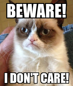 Poster: BEWARE! I DON'T CARE!