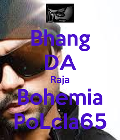 Poster: Bhang DA Raja Bohemia PoLcIa65
