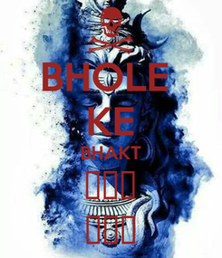 Poster: BHOLE  KE BHAKT 💪💪💪 😈😈😈