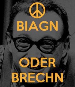 Poster: BIAGN   ODER BRECHN