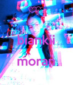Poster:  biankii  moran