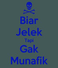 Poster: Biar Jelek Tapi Gak Munafik