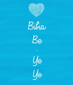 Poster: Bibia  Be ÷ Ye Ye