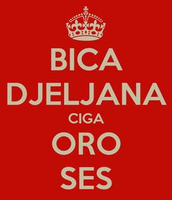 Poster: BICA DJELJANA CIGA ORO SES