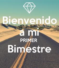 Poster: Bienvenido a mi PRIMER  Bimestre