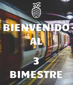 Poster: BIENVENIDO AL  3 BIMESTRE