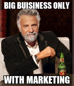 Poster: BIG BUISINESS ONLY WITH MARKETING