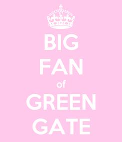 Poster: BIG FAN of GREEN GATE